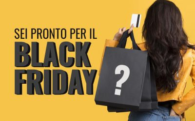 Pronto per il Black Friday?