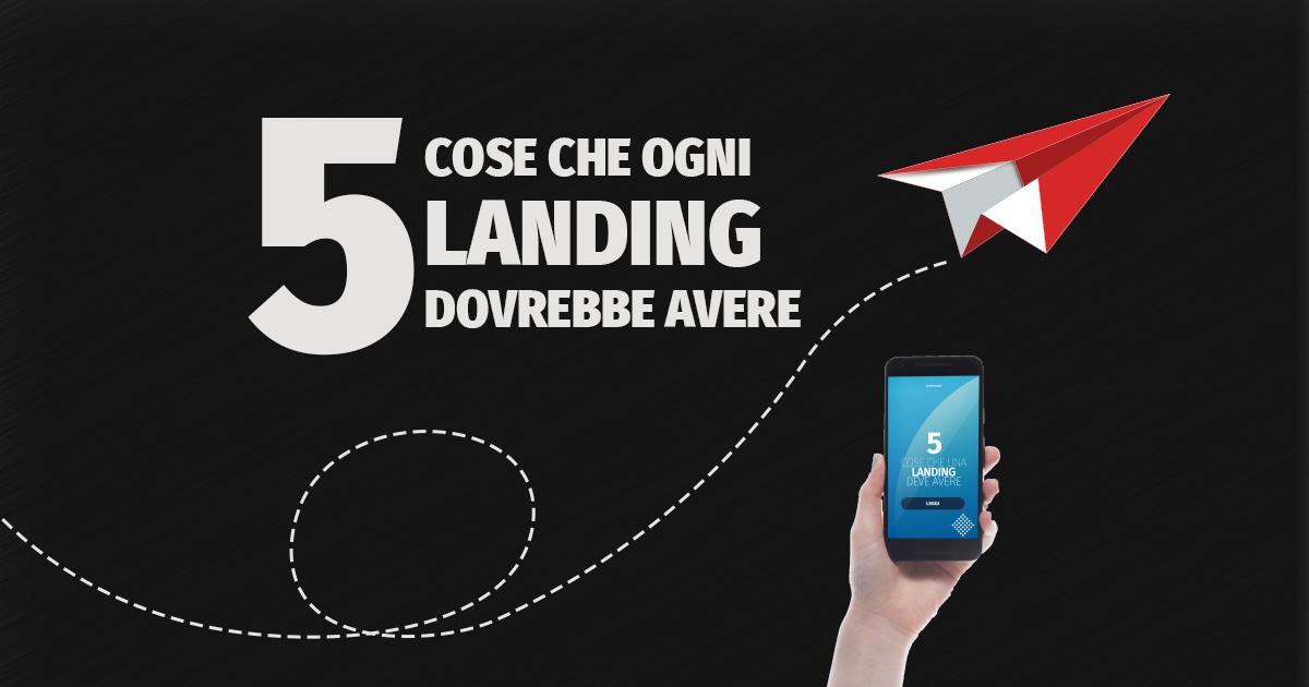 5 cose che ogni landing dovrebbe avere